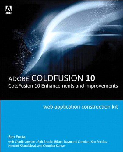 Adobe ColdFusion Web Application Construction Kit: ColdFusion 10 Enhancements and Improvements (English Edition)