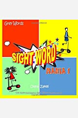 Sight Word Mania 1: Grey Words Paperback