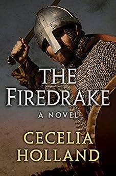 The Firedrake: A Novel by [Cecelia Holland]