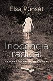 Inocencia radical: La vida en busca de pasión y sentido (FORMATO GRANDE)