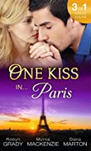 One Kiss In... Paris: The Billionaire's Bedside Manner / Hired: Cinderella Chef / 72 Hours