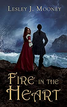 [Lesley J Mooney]のFire in the Heart (English Edition)