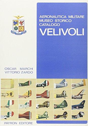 Aeronautica militare. Museo storico. Catalogo velivoli