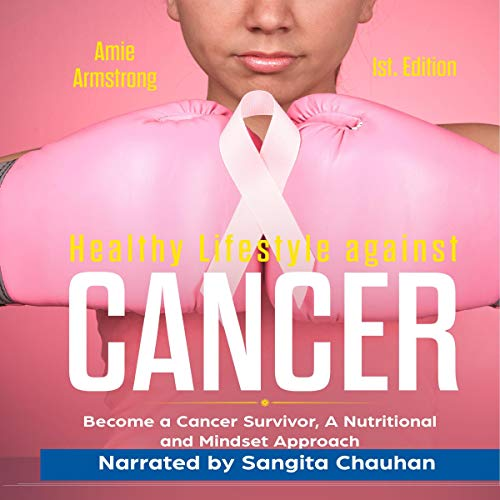 Healthy Lifestile Against Cancer, First Edition audiobook cover art