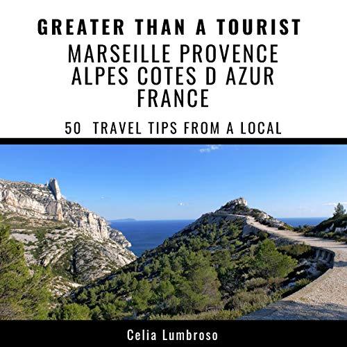 Greater Than a Tourist - Marseille Provence, Alpes, Cotes d Azur, France cover art