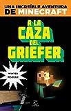 Minecraft. A la caza del griefer (Libros prácticos)