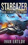 Stargazer: Neue Heimat - Alte Feinde (After Terra 2)