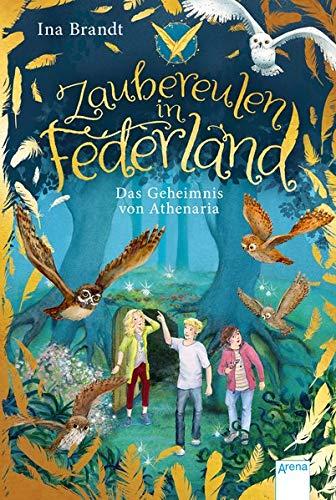 Zaubereulen in Federland (1). Das Geheimnis von Athenaria