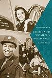 Colorado Women in World War II (Timberline Books)