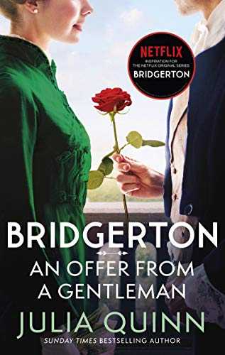 Bridgerton: An Offer From A Gentleman (Bridgertons Book 3): Inspiration for the Netflix Original Series Bridgerton (Bridgerton Family)