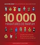 10000 miniatures de parfum : La cote internationale de l'Échantillon ancien, moderne et contemporain