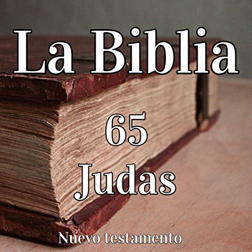La Biblia: 65 Judas [The Bible: 65 Judas] audiobook cover art