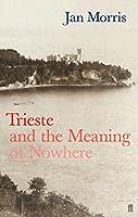 Trieste by Professor Jan Morris(2002-07-01)