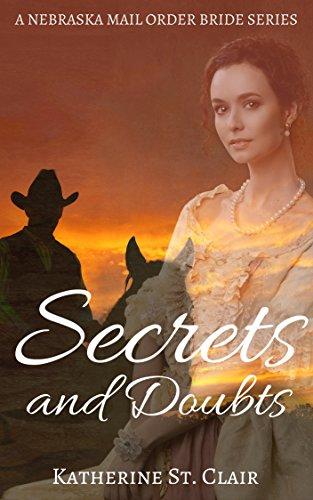 Secrets and Doubts (A Nebraska Mail Order Bride Series Book 1)