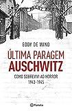 Última Paragem Auschwitz (PLANETA PORTUGAL) (Portuguese Edition)