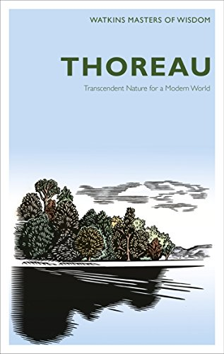 Masters of Wisdom: Thoreau: Transcendent Nature for a Modern World