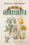 Guía de la aromaterapia (SALUD Y VIDA NATURAL) (Spanish Edition)