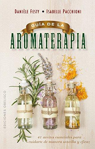 Guía de la aromaterapia (SALUD Y VIDA NATURAL)