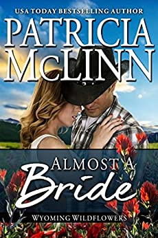 Almost a Bride (Wyoming Wildflowers Book 2) by [Patricia McLinn]