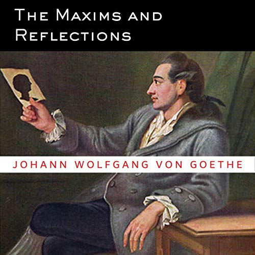The Maxims and Reflections Audiobook By Johann Wolfgang von Goethe cover art