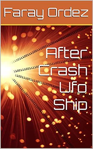 After Crash Ufo Ship (English Edition)