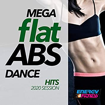 Mega Flat ABS Dance Hits 2020 Session (Unmixed Compilation For Fitness & Workout - 128 Bpm)