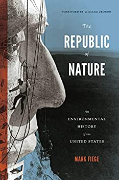 The Republic of Nature  An Environmental History of the United States  Weyerhaeuser Environmental Books