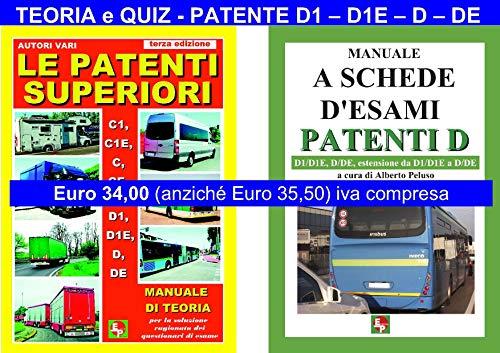 LE PATENTI SUPERIORI. Teoria e Quiz Ministeriali per la Patente D1, D1E, D, DE alla luce della normativa vigente (Seconda Edizione)