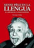 Sense pèls en la llengua: El llibre roig de la llengua valenciana: 17 (Els fanals de la terra)