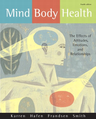 Download Mind/Body Health: The Effects of Attitudes, Emotions, and Relationships 0321596420