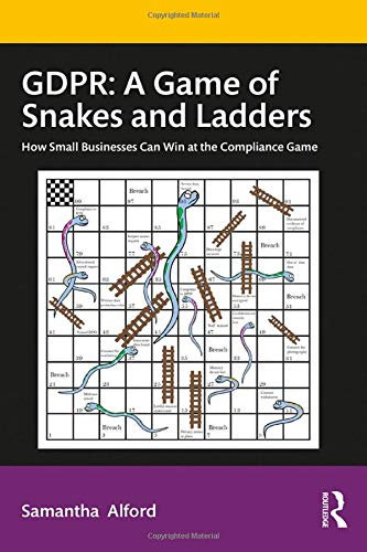 Gdpr: A Game of Snakes and Ladders: How Small Businesses Can Win at the Compliance Game