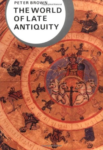 The World of Late Antiquity: AD 150-750 (Library of World...