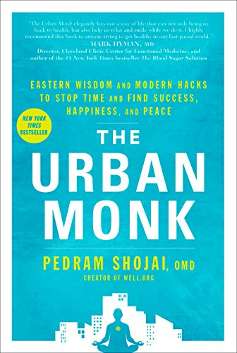 The Urban Monk: Eastern Wisdom and Modern Hacks to Stop Time and Find Success, Happiness, and Peace Louisiana