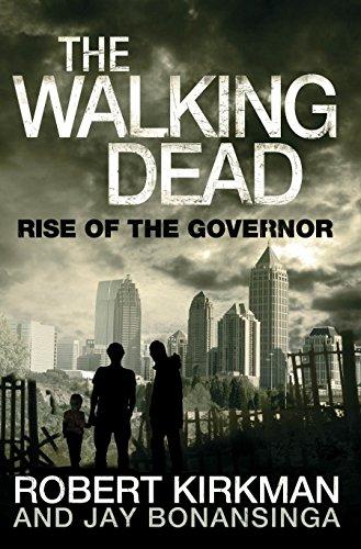 The Walking Dead: Rise of the Governor. Robert Kirkman, Jay Bonansinga
