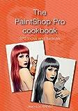 The PaintShop Pro cookbook - Jean-Luc ERNST