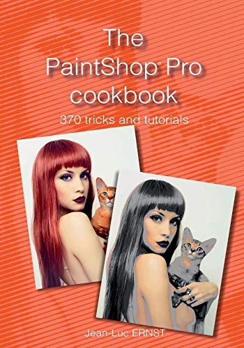 The PaintShop Pro cookbook