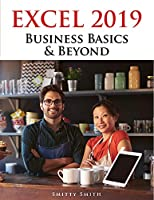 Excel 2019 – Business Basics & Beyond, 2nd Edition Front Cover