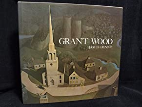 Grant Wood : A Study in American Art and Culture