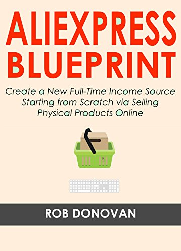 THE NEW ALIEXPRESS BLUEPRINT: Create a New Full-Time Income Source Starting from Scratch via Selling Physical Products Online (English Edition) eBook: Donovan, Rob: Amazon.es: Tienda Kindle