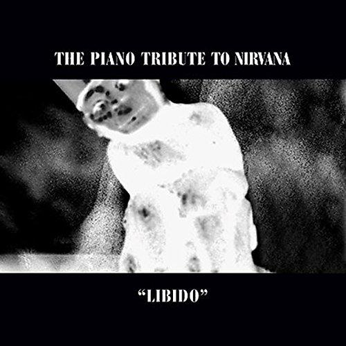 The Piano Tribute To Nirvana: Libido