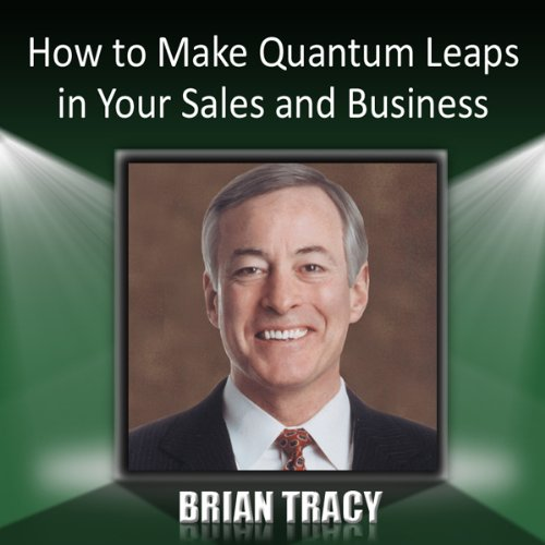 How to Make Quantum Leaps in Your Sales and Business audiobook cover art