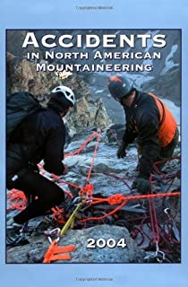 Accidents in North American Mountaineering 2004: Issue 57