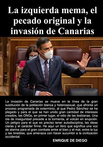 La izquierda mema, el pecado original y la invasión de Canarias de Enrique de Diego
