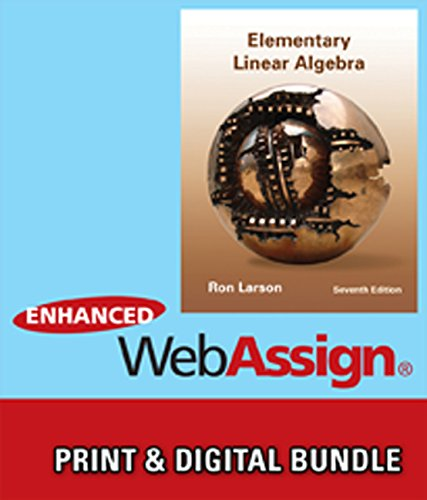 Bundle: Elementary Linear Algebra + WebAssign Printed Access Card for Larson's Elementary Linear Algebra, 7th Edition, S