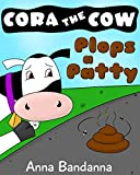 cora the cow poops  a patty book for toddlers