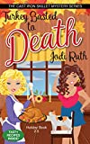 Turkey Basted to Death (The Cast Iron Skillet Mystery Series)