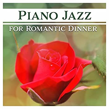 Piano Jazz for Romantic Dinner (Beautiful Soft Instrumental Music, Relaxing Love Moods, Night Date Evening Background)