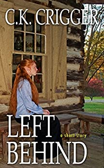 Left Behind by [C.K. Crigger]