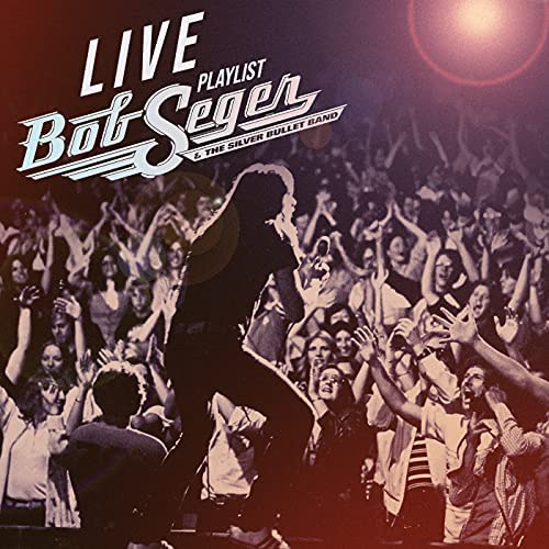 Bob Seger & Bob Seger & The Silver Bullet Band