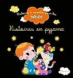 Histoires en pyjama (Histoires à raconter pour les bébés)